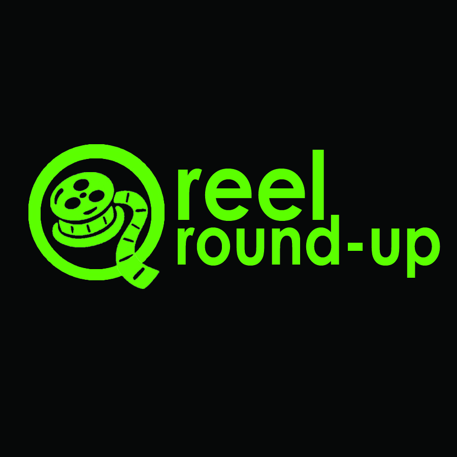 Reel Roundup: