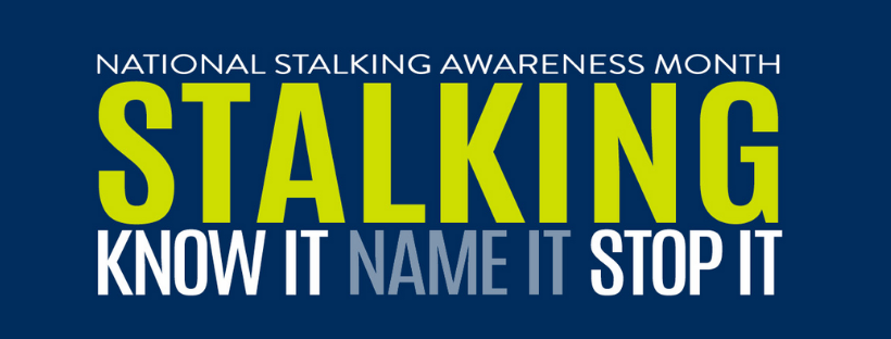 January is National Stalking Awareness Month. Photo submitted by: Stalking Prevention Awareness and Resource Center (SPARC)